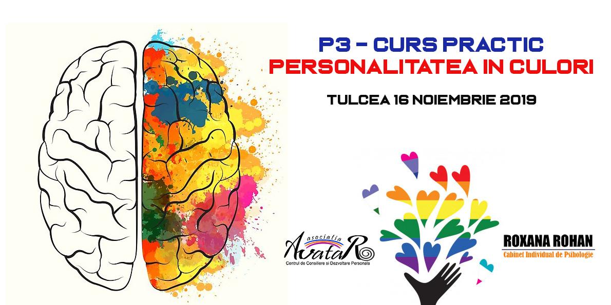 P3 CURS Practic – Personalitatea In Culori – Constanta si Tulcea!